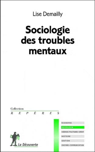 Lise Demailly - Sociologie des troubles mentaux.