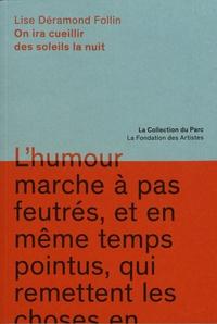 Lise Déramond Follin et Chantal Péroche - On ira cueillir des soleils la nuit.