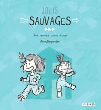 Lise Desportes - Jolis sauvages.