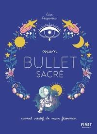 Base de données de livres téléchargement gratuit Mon bullet sacré  - Carnet créatif de mon féminin en francais 9782412048368 par Lise Desportes ePub PDF PDB