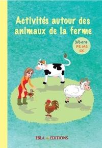 Lise Dhayan et Matéo Duval - Activités autour des animaux de la ferme PS MS GS - Activités à photocopier.