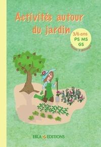 Lise Dhayan et Matéo Duval - Activités autour du jardin PS MS GS - Activités à photocopier.