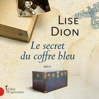 Lise Dion - Le secret du coffre bleu.