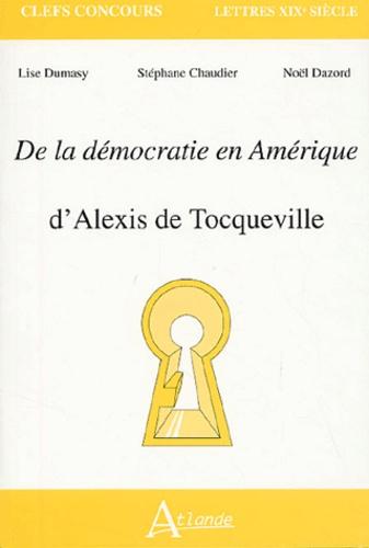 Lise Dumasy et Stéphane Chaudier - De la démocratie en Amérique - D'Alexis de Tocqueville.