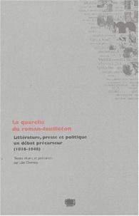 Lise Dumasy - La querelle du roman-feuilleton - Littérature, presse et politique, un débat précurseur, 1836-1848.