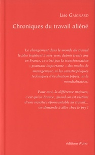 Lise Gaignard - Chroniques du travail aliéné.