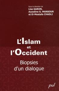 Lise Garon et Azzedine Mansour - L'Islam et l'Occident - Biopsies d'un dialogue.