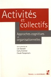 Lise Gastaldi et Cathy Krohmer - Activités et collectifs - Approches cognitives et organisationnelles.