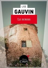 Lise Gauvin et  Libre Court - Le sursis - Nouvelle.
