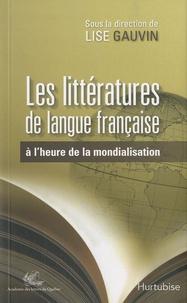 Lise Gauvin - Les littératures de langue française à l'heure de la mondialisation.