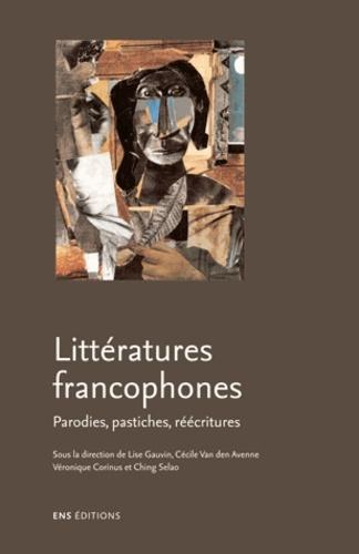 Littératures francophones. Parodies, pastiches, réécritures