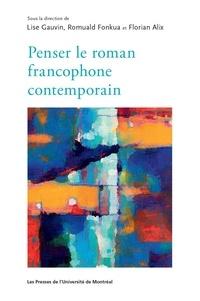 Lise Gauvin et Romuald Fonkoua - Penser le roman francophone contemporain.