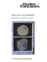 Lise Gauvin et Andrea Oberhuber - Volume 40, numéro 1, 2004 - Réécrire au féminin : pratiques, modalités, enjeux.