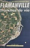 Lise Gavet et Stéphane Jiolle - Flamanville : tranches de vie.