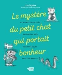 Lise Giguère - Le mystère du petit chat qui portait bonheur.