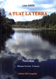 Lise Gros - A tuat la tèrra (Il a tué la Terre) - Edition bilingue occitan-français.