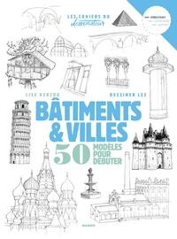 Lise Herzog - Dessiner bâtiments et villes - 50 modèles en étapes.