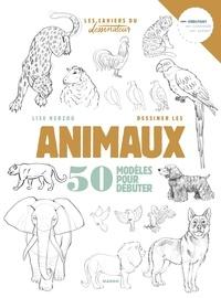 Google livres télécharger pdf Dessiner les animaux  - 50 modèles pour débuter 9782317023231 RTF ePub iBook