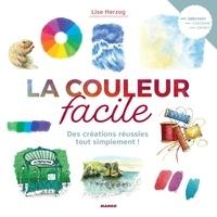 Lise Herzog - La couleur facile - Des créations réussies tout simplement !.