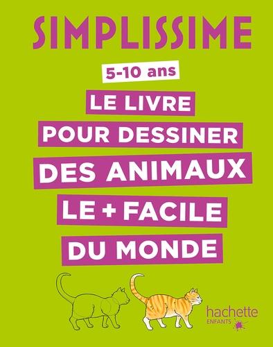 Le Livre Pour Dessiner Des Animaux Le Plus Facile Du Monde 5 10 Ans Grand Format