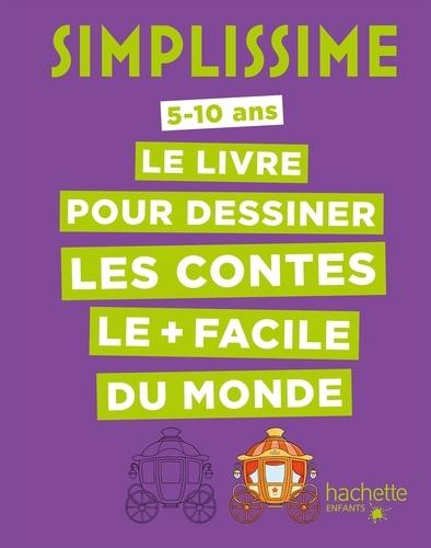 Le Livre Pour Dessiner Les Contes Le Facile Du Monde 5 10 Ans Grand Format