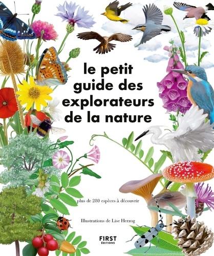 Le Petit Guide des explorateurs de la nature. Plus de 280 espèces à découvrir