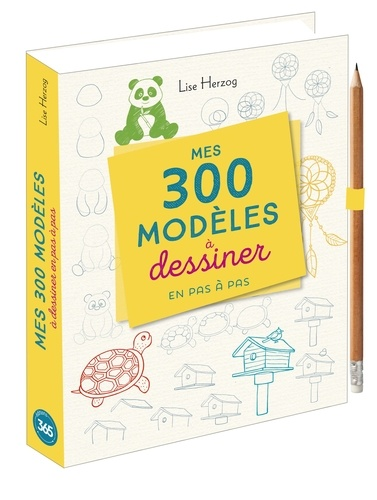 Mes 300 modèles à dessiner en pas à pas. Avec 1 crayon