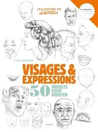 Lise Herzog - Visages & expressions - 50 modèles pour débuter.
