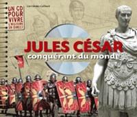 Lise Irlandes-Guilbault - Jules César, conquérant du monde. 1 CD audio