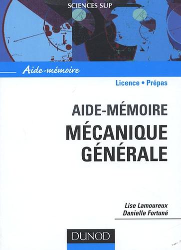 Lise Lamoureux et Danielle Fortuné - Mécanique générale - Aide-mémoire.