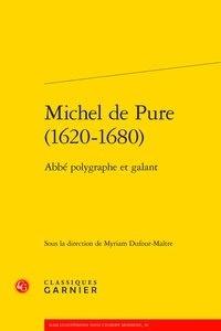 Lise Leibacher-Ouvrard - Michel de Pure (1620-1680) - Abbé polygraphe et galant.