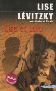Lise Lévitzky et Bertrand Dicale - Lise et Lulu.