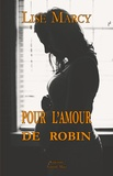 Lise Marcy - Pour l'amour de Robin.