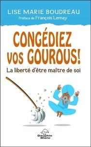 Accentsonline.fr Congédiez vos gourous! - La liberté d'être maître de soi Image
