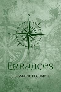 Lise-Marie Lecompte - Errances - Rupture éditeur.