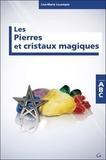 Lise-Marie Lecompte - Les pierres et cristaux magiques.