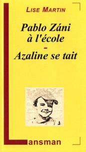 Lise Martin - Pablo Zani à l'école - Azaline se tait.