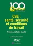 Lise Mattio et Francis Cohen - CSE : santé, sécurité et conditions de travail - Principes, méthodes et outils.