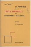 Lise Moor et Leon Michaux - La pratique des tests mentaux en psychiatrie infantile.