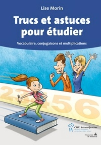 Lise Morin - Trucs et astuces pour étudier - Vocabulaire, conjugaisons et multiplications.
