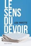 Lise Payette - Le Sens du devoir - Chroniques.