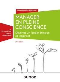 Lise Peillod-Book et Rebecca Shankland - Manager en pleine conscience - Devenez un leader éthique et inspirant.