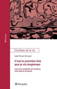 Lise Poirier-Courbet - C'est la première fois que je vis longtemps.