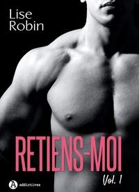 Lise Robin - Retiens-moi - Vol. 1.
