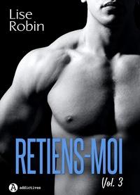 Lise Robin - Retiens-moi - Vol. 3.