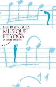 Lise Rodriguez - Musique et yoga - La quête du juste.