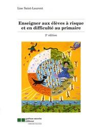 Lise Saint-Laurent - Enseigner aux élèves à risque et en difficulté au primaire.