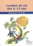 Lise Sévigny et Danielle Laporte - L'estime de soi des 6-12 ans.