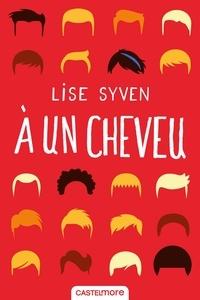 Lise Syven - A un cheveu.