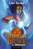 Lise Syven - La Balance Brisée Tome 3 : Elémentale.